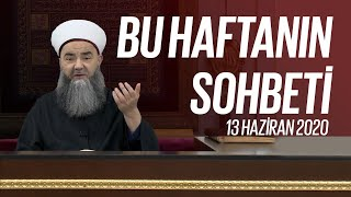 Cübbeli Ahmet Hocaefendi Ile Bu Haftanın Sohbeti 13 Haziran 2020
