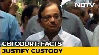 """Considering Facts, Justified"": CBI Custody Till Monday For P Chidambaram"
