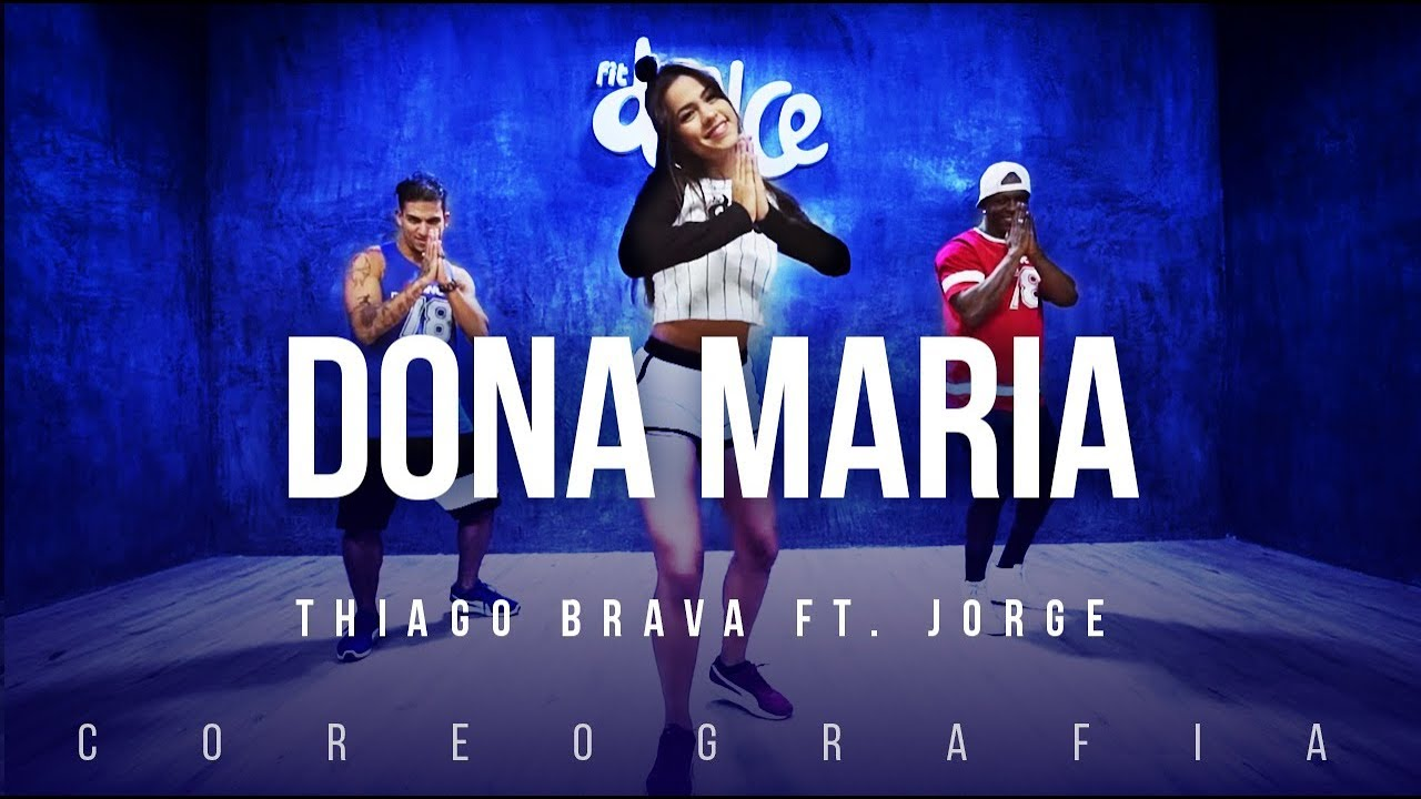 Dona Maria Thiago Brava Ft Jorge Fitdance Tv Coreografia Dance Video Youtube