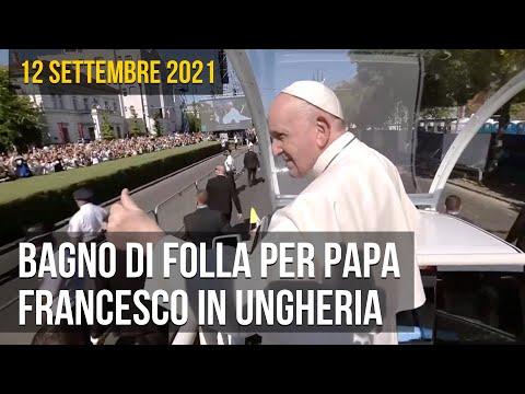 Bagno di folla per Papa Francesco in Ungheria