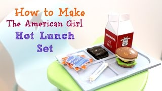 How to make American Girl Hot Lunch Set