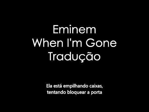 Eminem - When I'm Gone (Legendado)