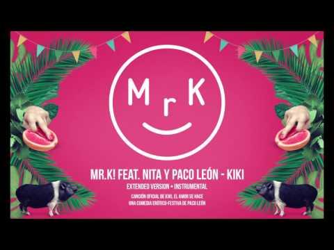 Mr.K! feat. Nita & Paco León - KIKI (Extended Version) • Instrumental