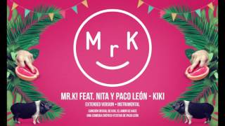 Mr.K! feat. Nita & Paco León - KIKI (Extended Version) • Instrumental