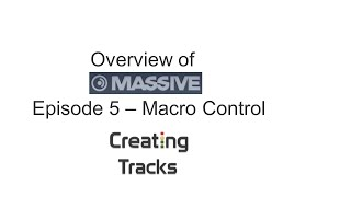 NI Massive Overview - Macro Control - Episode 5