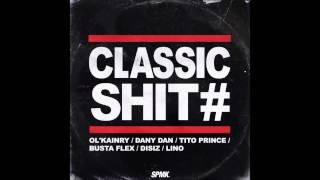 OL'KAINRY / DANY DAN Classic shit feat. LINO / DISIZ / BUSTA FLEX / TITO PRINCE