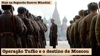 A Operação Tufão e o destino de Moscou