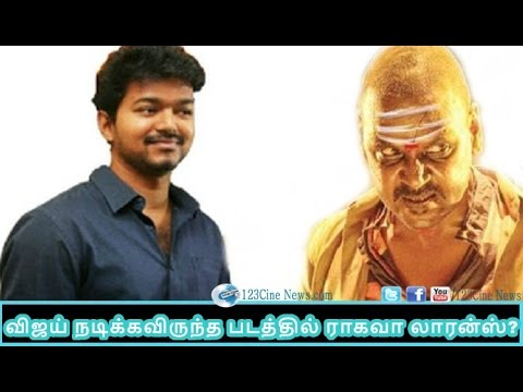 Raghava Lawrence Takes The Vijay's Story| 123 Cine News | Tamil Cinema News Online