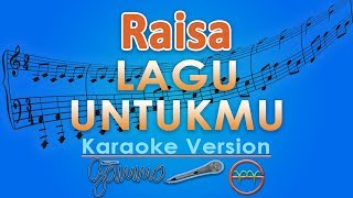 Video Raisa - Lagu Untukmu (Karaoke Lirik Tanpa Vokal) by GMusic download MP3, 3GP, MP4, WEBM, AVI, FLV Agustus 2018