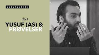 Yusuf (as) & Prøvelser - Ahmad Ghofran - Del 1
