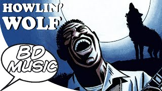 BD Music Presents Howlin' Wolf (Moanin' At Midnight, How Many More Years & more songs)