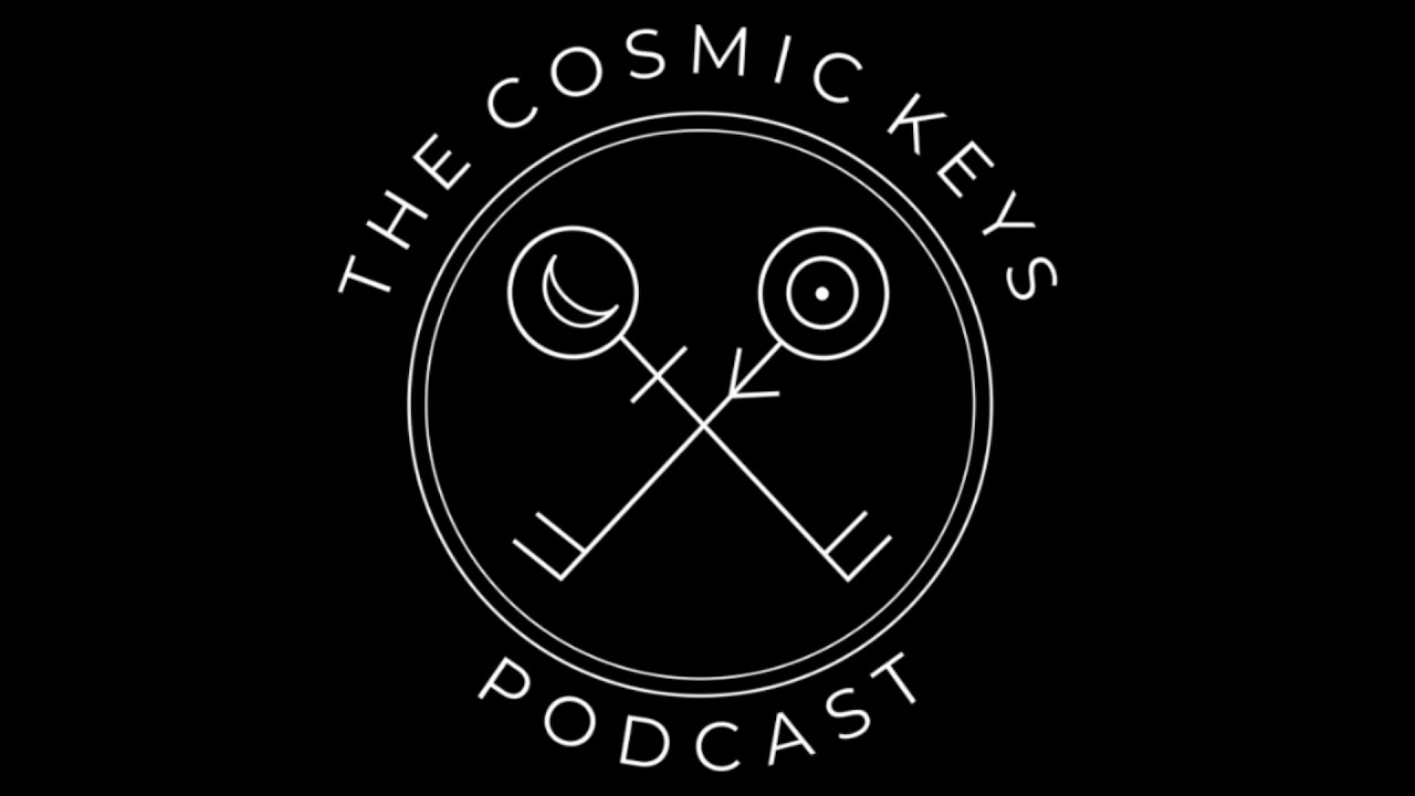EPISODE 1 - INTRODUCING THE COSMIC KEYS PODCAST