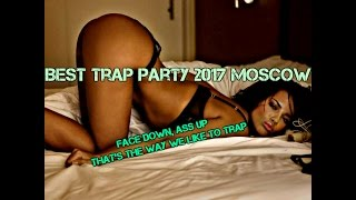 Download Best Trap Party 2017 Moscow - Hip Hop - Twerk  | RnB Club Dance MP3 song and Music Video