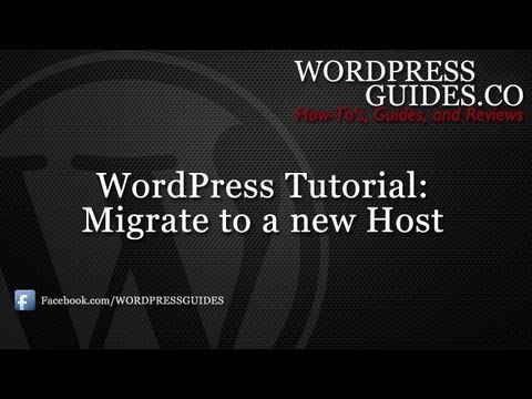 How to Migrate / Transfer WordPress to a New Host