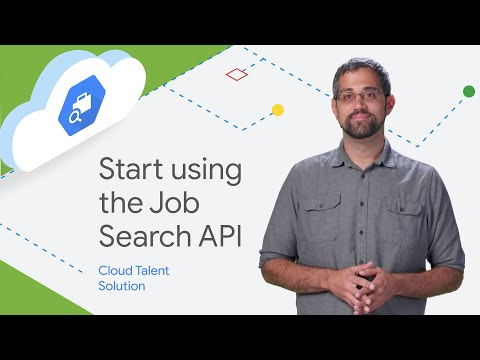 Start using the Job Search API – Cloud Talent Solution