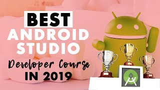 Best Android Studio Developer Course for 2019?
