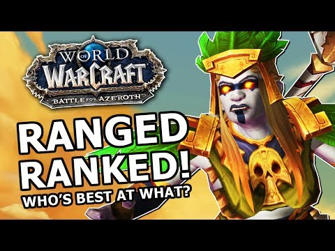 BFA Ranged DPS Ranked! Most Fun, Strongest , Best AOE, Who's Best At What?