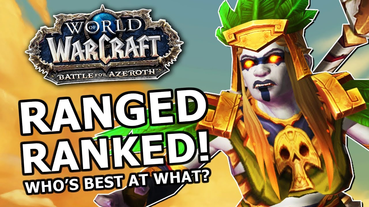 BFA Ranged DPS Ranked! Most Fun, Strongest , Best AOE, Who's Best At