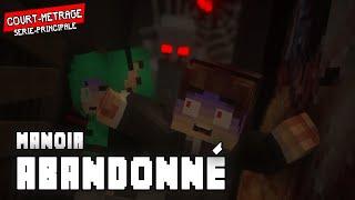 Le manoir abandonné - [Court métrage Minecraft]