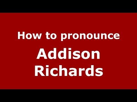 How to pronounce Addison Richards (American English/US) - PronounceNames.com
