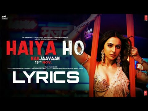 Haiya Ho Lyrics Marjaavan  Jubin Nautiyal  Tulsi Kumar  Tanishk Bagchi  Ritesh Deshmukh