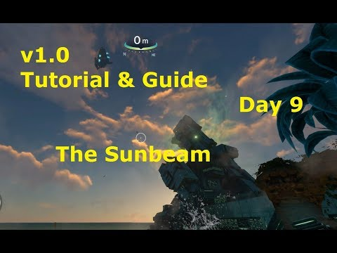 Subnautica V1.0 Tutorial Playthrough: Day 9 The Sunbeam