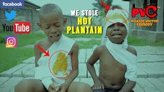 WE STOLE HOT PLANTAIN PRAIZE VICTOR COMEDY