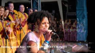 Dublin Gospel Choir - SWING LOW SWEET CHARIOT (Album Version, High Quality HD, Slideshow Video)