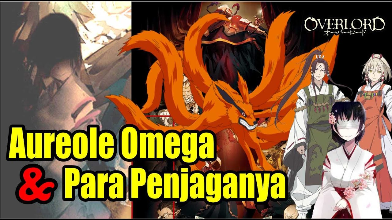 Aureole Omega dan  Para Makhluk Penjaganya | #CharacterOverlord
