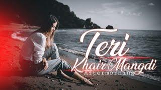 Teri Khair Mangdi Remix   Aftermorning   AIDC   Remix Series