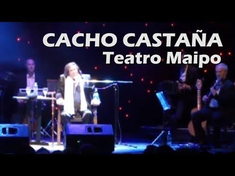 CACHO CASTAÑA, FULL SHOW - (Teatro Maipo)