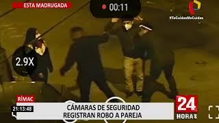 Rímac: Cámaras de seguridad registran robo a pareja