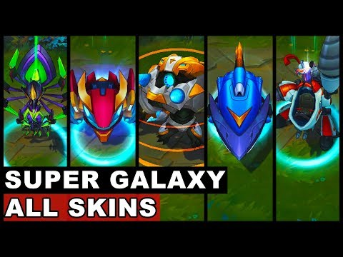All Super Galaxy Skins NEW and OLD Annie Fizz Gnar Nidalee Elise Rumble Kindred Shyvana