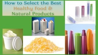 How to Select the Best Healthy Food & Natural Products