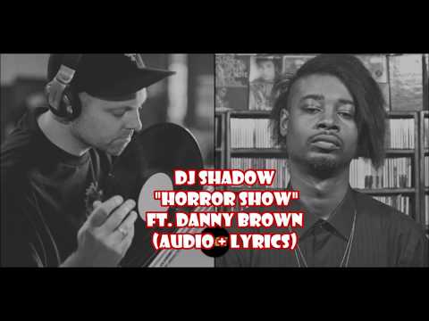 DJ Shadow - Horror Show feat. Danny Brown (audio + lyrics)