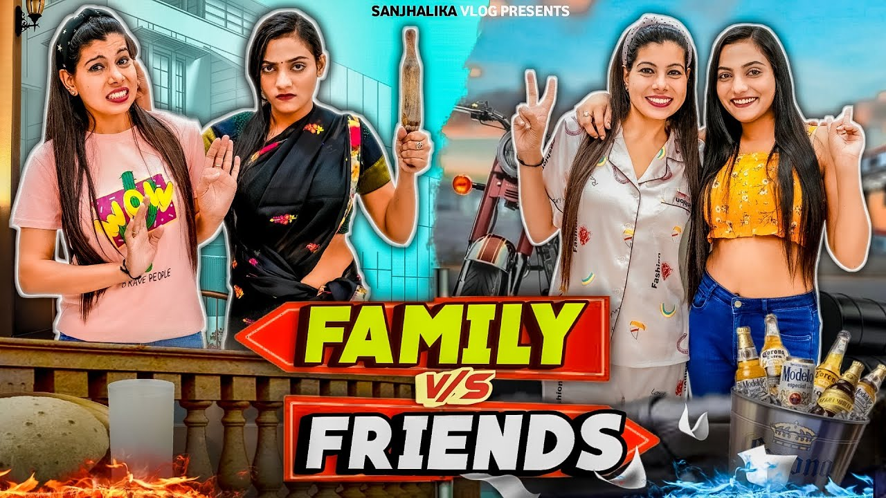 Family vs Friends | Sanjhalika Vlog
