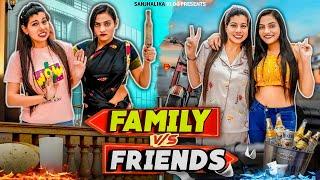Family vs Friends   Sanjhalika Vlog