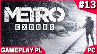 Metro Exodus PL #13 - Ostateczna Walka z Baronem i Ucieczka z Pustyni | Gameplay PC po Polsku