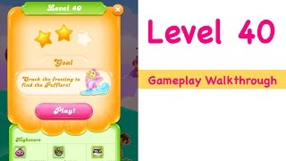 Candy Crush Jelly Saga Level 40 Gameplay Walkthrough No Boosters