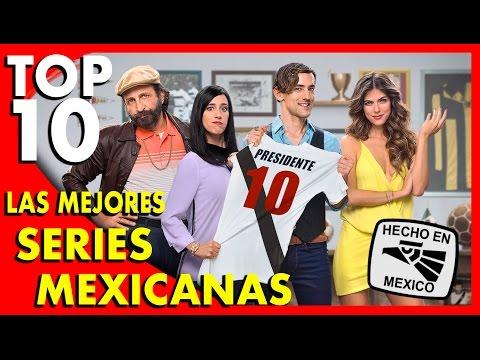 Las 10 Mejores Series Mexicanas - Top Ten #37  Popcorn News