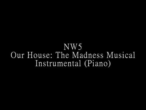 NW5 - Our House: The Madness Musical Instrumental (Piano)