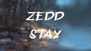 Zedd, Alessia Cara - Stay (Lyrics / Lyric Video)