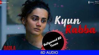 Kyun Rabba [8D Song] | Badla | Armaan Malik | Use Headphones | Hindi 8D Music