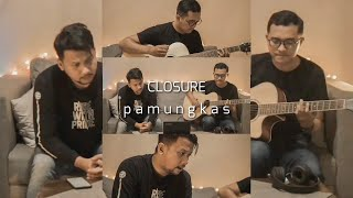 CLOSURE - PAMUNGKAS (COVER)