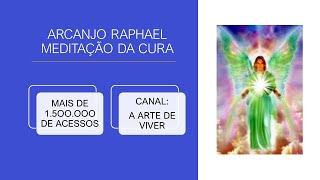 Poderosa Meditação com ARCANJO RAPHAEL - REEDITADO (SOM MUITO MELHOR)