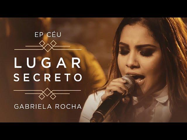 LUGAR SECRETO   CLIPE OFICIAL   EP CÉU   GABRIELA ROCHA