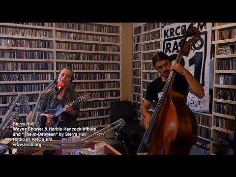 Sierra Hull on Radio 91 KRCB FM - Wayne Shorter, Herbie Hancock, and