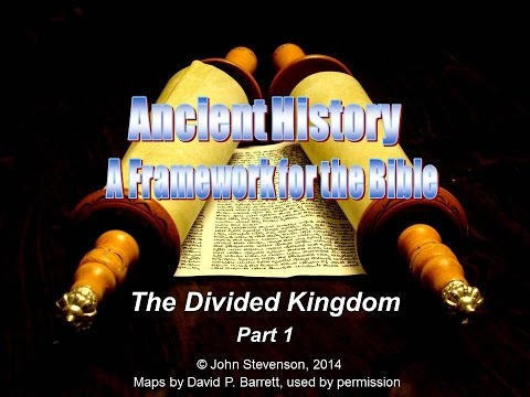 History \u0026 The Bible 15: Israel As A Divided Kingdom - Part 1