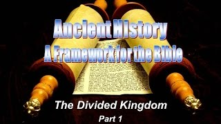 History & the Bible 15: Israel as a Divided Kingdom - Part 1