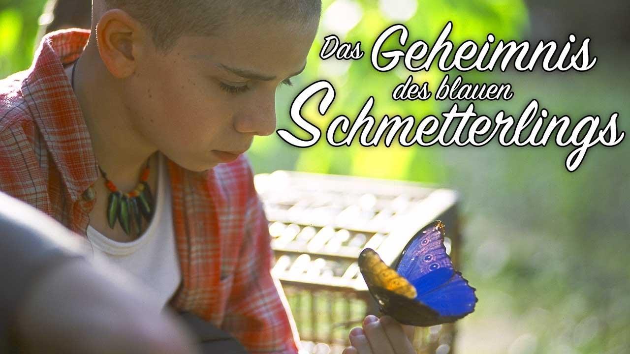 Das Geheimnis des blauen Schmetterlings (ergreifendes Drama, Abenteuerfilm, Spielfilm auf Deutsch)